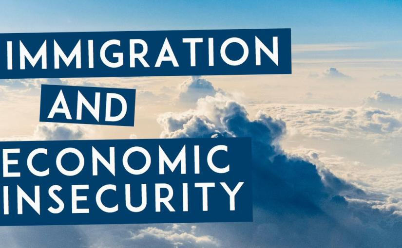 Immigration and EconomicInsecurity
