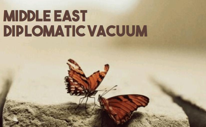 Middle East DiplomaticVacuum