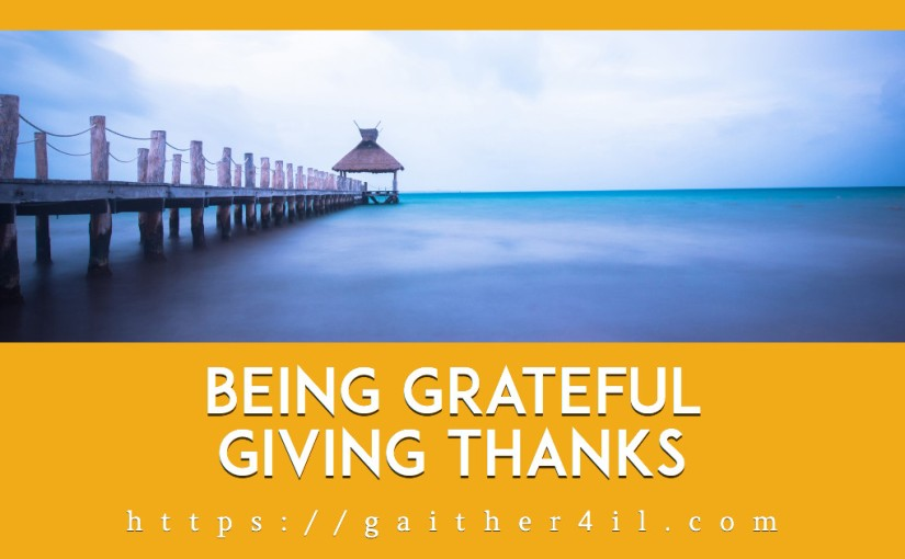Being Grateful, Giving Thanks